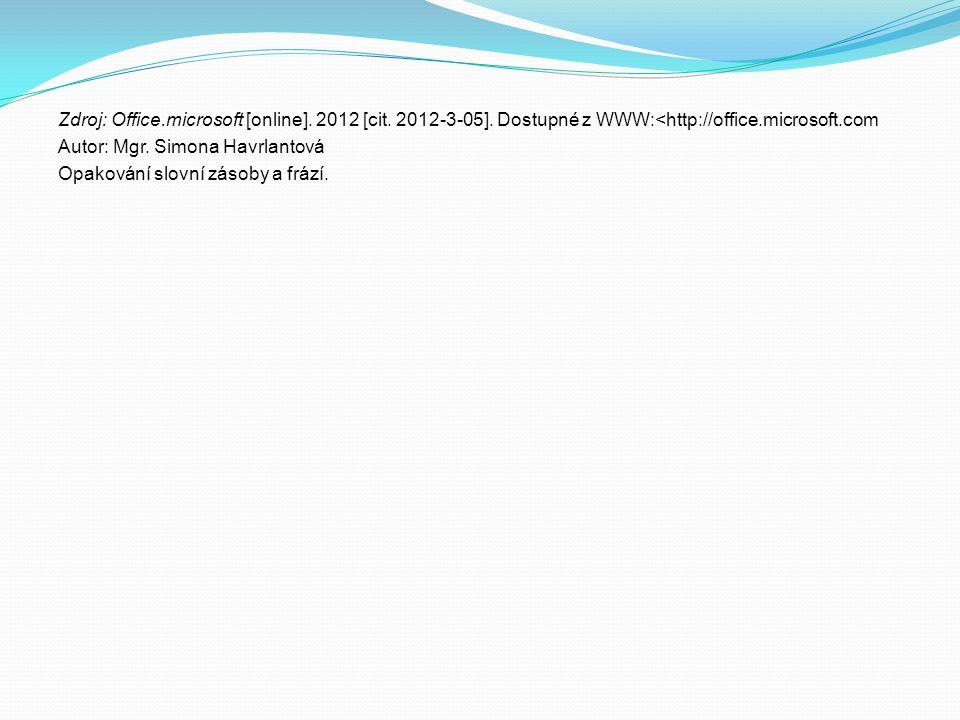 Zdroj: Office. microsoft [online]. 2012 [cit. 2012-3-05]